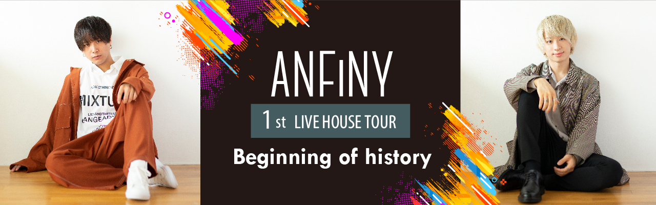ANFiNY 1st LIVE HOUSE TOUR ~Beginning of history~