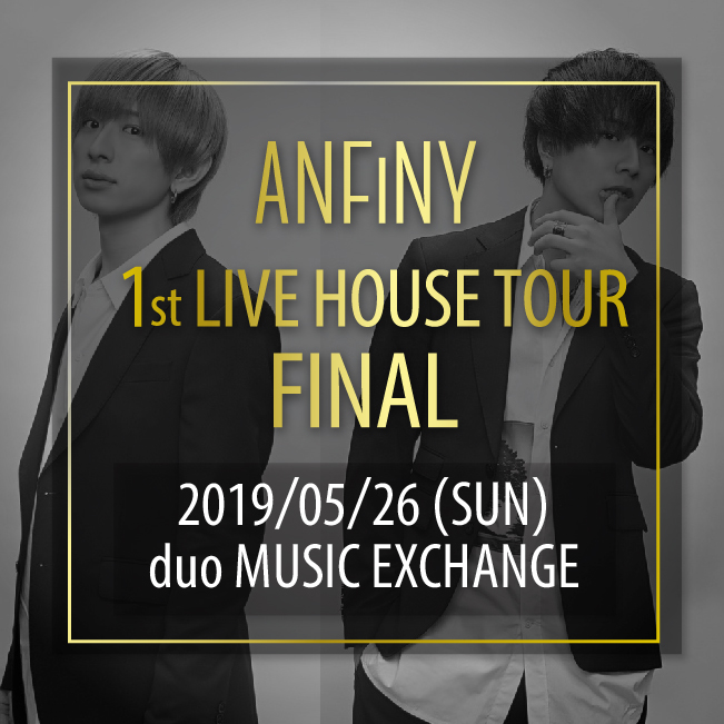 ANFiNY 1st LIVE HOUSE TOUR ~Beginning of history~ - FINAL