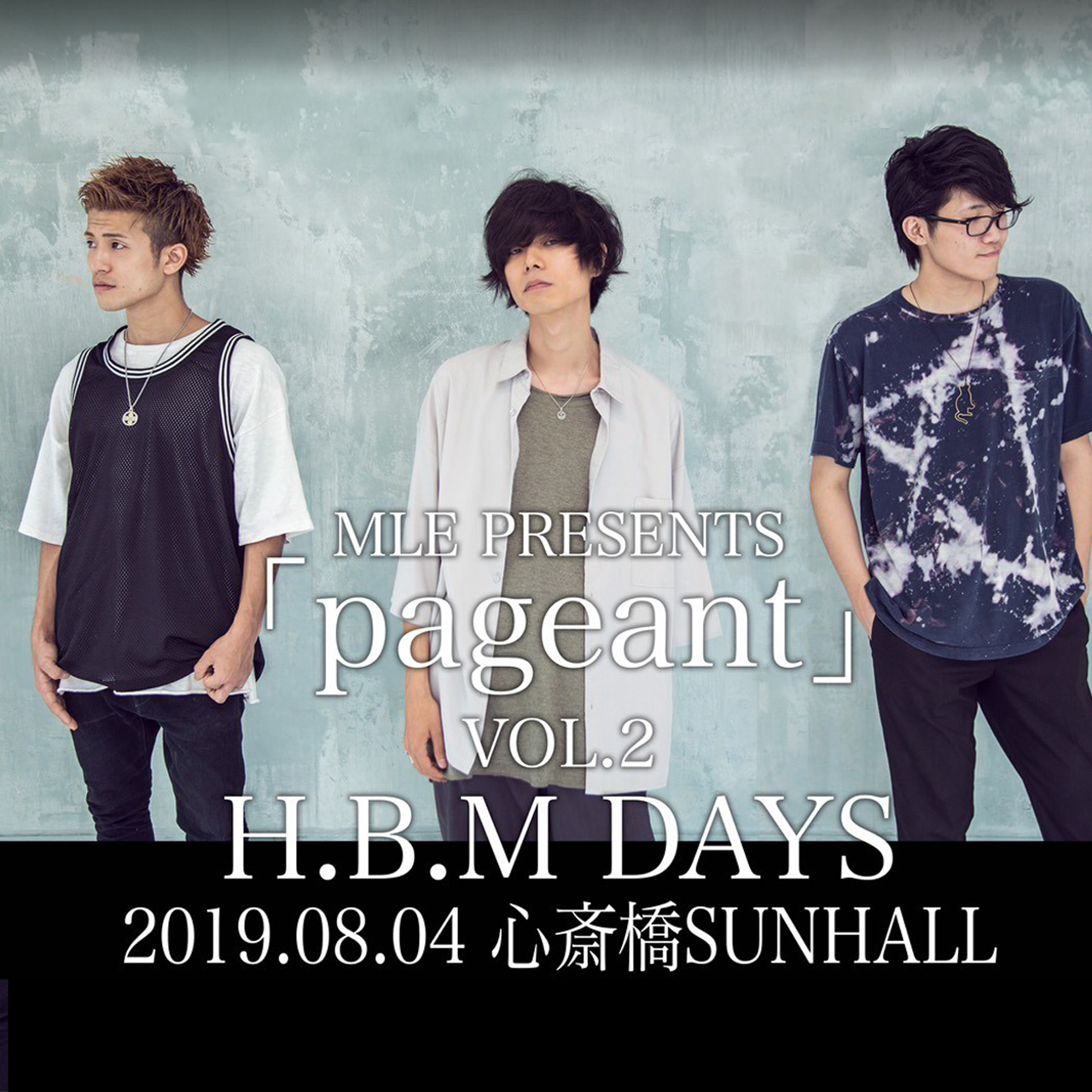 MLE PRESENTS「pageant」VOL.2 - H.B.M DAYS