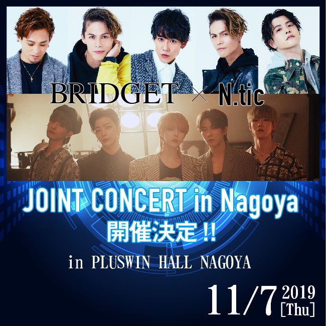 BRIDGET×N.tic JOINT CONCERT in 名古屋