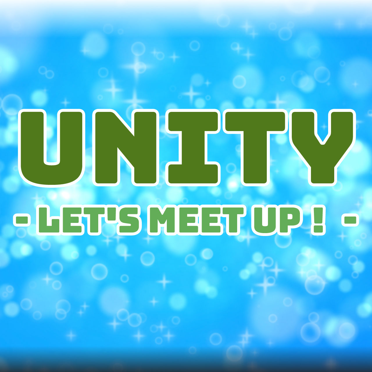 UNITY - Let's meet up! -